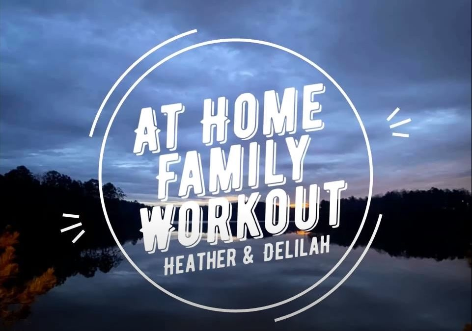 At Home Family Workout with Heather + Delilah!